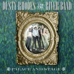 Dusty Rhodes and The River Band - Palace Stage