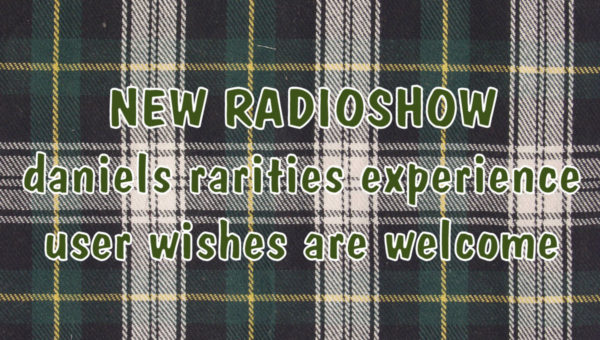 Rarities – daniels personal radio show